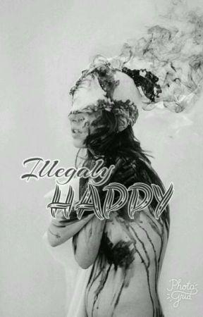 Illegally happy by gpnldrn