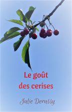 Le goût des cerises by JulieDerussy