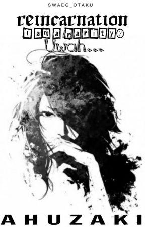 Uwah...I am a Rarity?! (Reincarnation) Editing by Ahuzaki