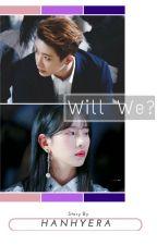 Will We? | Wonho (Monsta X) & Seola (WJSN) by minmungie11