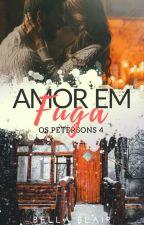 Amor em Fuga - Os Petersons - Livro 4 (DEGUSTAÇÃO) by BelaBlair