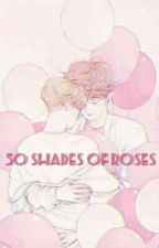 50 shades of Rose [ChanBaek] by Ma_Bom_Yeol