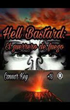 Hell Bastard: El Guerrero de Fuego. by Connorkeymc