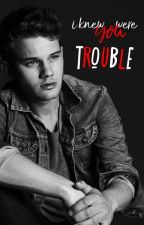I Knew You Were Trouble by -ItsAthh