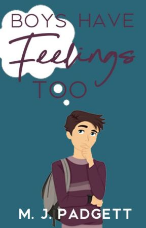 Boys Have Feelings, Too (Complete) #Wattys2017 by Mpadgett80