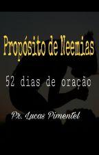 Propósito de Neemias - 52 dias de oração by LucasPimentel226