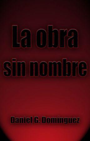 La obra sin nombre by DanielGDominguez