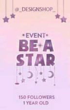 [Event] BE A STAR  by EventBeAStar