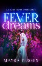 Fever Dreams by MayTijssen