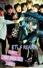 bts x reader by bigtimefailure
