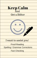 Keep Calm and Get an Editor by Just_Add_Ink