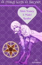 A Maid With A Secret [Alois x Male!Reader] by AphAlbion