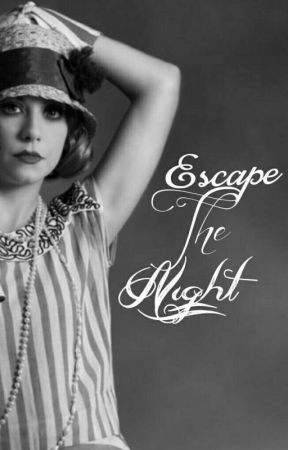 Escape The Night (A Literary Roleplay.)  by A_GossipGirl_Sarah