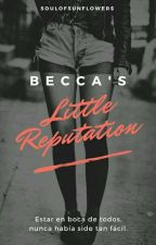 Becca's little reputation by SoulOfSunflowers