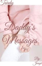Daddy's Messages • [Tardy] by juagii