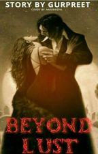 Beyond Lust by SpreadLoveee