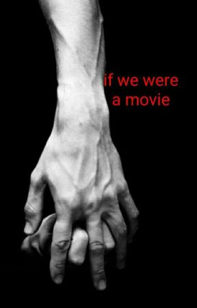 if we were a movie [loliver] by rowmantichart