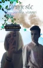 Dragoste pentru vloggeri(ff.Vlad Munteanu) by LoveFamily321