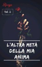L'Altra Metà Della Mia Anima  by _Roxys_