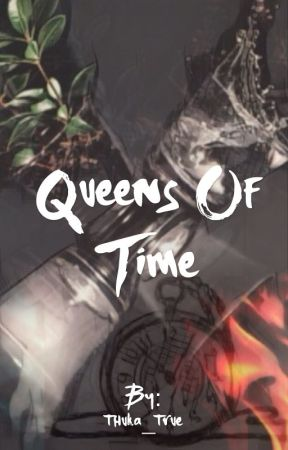 Queens Of Time by thuka_true