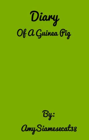 Diary of a Guinea Pig by AmySiamesecat38