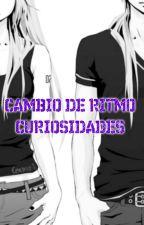 Cambio de Ritmo Curiosidades by ladystoneheart9