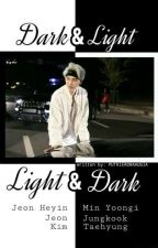 Light & Dark [Myg]18+ by PUTRIPERONAAUGIA