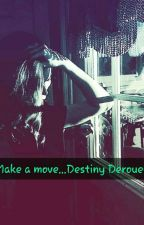 make a move by DestinyDerouen