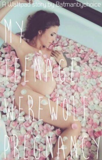 My Teenage Werewolf Pregnancy (ON HOLD)
