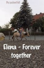 Elena - Forever together  by palonifeli