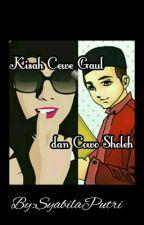 Kisah Cewe Gaul dan Cowo Sholeh (CGCS) by SyabilaPutriAlamsyah