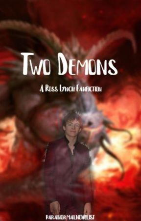 Two Demons {A Ross Lynch Fanfiction} by iloveghoststories