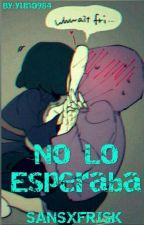 No Lo Esperaba -SansxFrisk- by yuno984