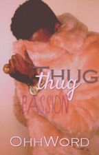 Thug Passion(editing) by OhhWord