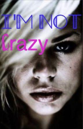 I'm Not Crazy by SunSHINE_22V