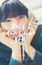Baby I don't like you ⸤Kihyuk⸣ by lostinmonsta