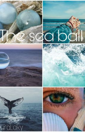 The sea ball by Lauralaky