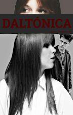 DALTÓNICA  [LIANA] [ADAPTADA] by Liliana_Bernasconi