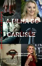 A filha de Carlisle Cullen   by geisebella