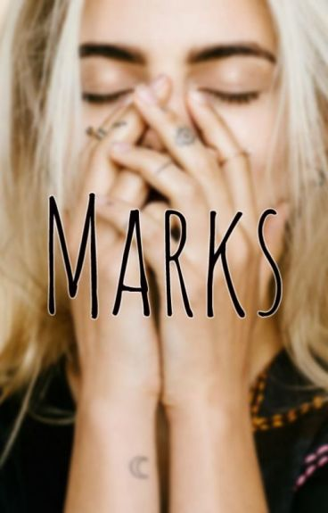 Marks (One Shot) by iluvsmores98