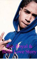 Roc Royal love story  by deetranadafan4life