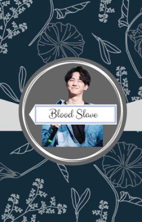 Blood Slave ||2jae by wangingjackson