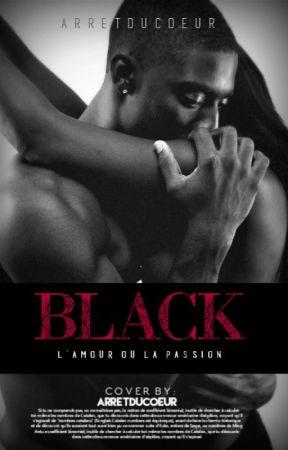 « BLACK. » by ArretDuCoeur