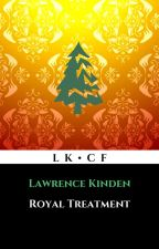 Royal Treatment by LawrenceKinden