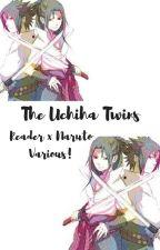 The Uchiha Twins (Reader x Naruto Various!) by TheXCrazyXGirlXMya