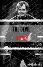 The Devil Within |Dean Ambrose| by dirtydeedsx