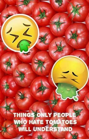 Things only people who hate tomatoes will understand😂 by hyunjinsjawline