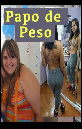 Papo de Peso by CARINERAPOSO