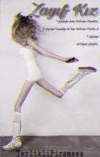 •《Zayıf Kız》• by TerlikliPiremses