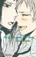As if it's  your last love (Shin Soukoku) ~One Shot~ by IraVasiliev